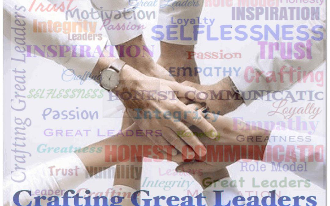 Crafting Great Leaders